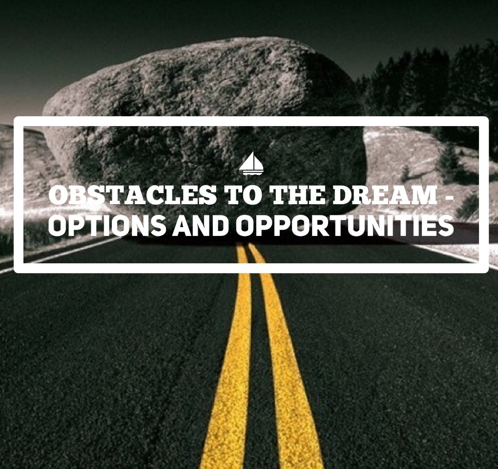 Obstacles to the dream – Options and opportunities
