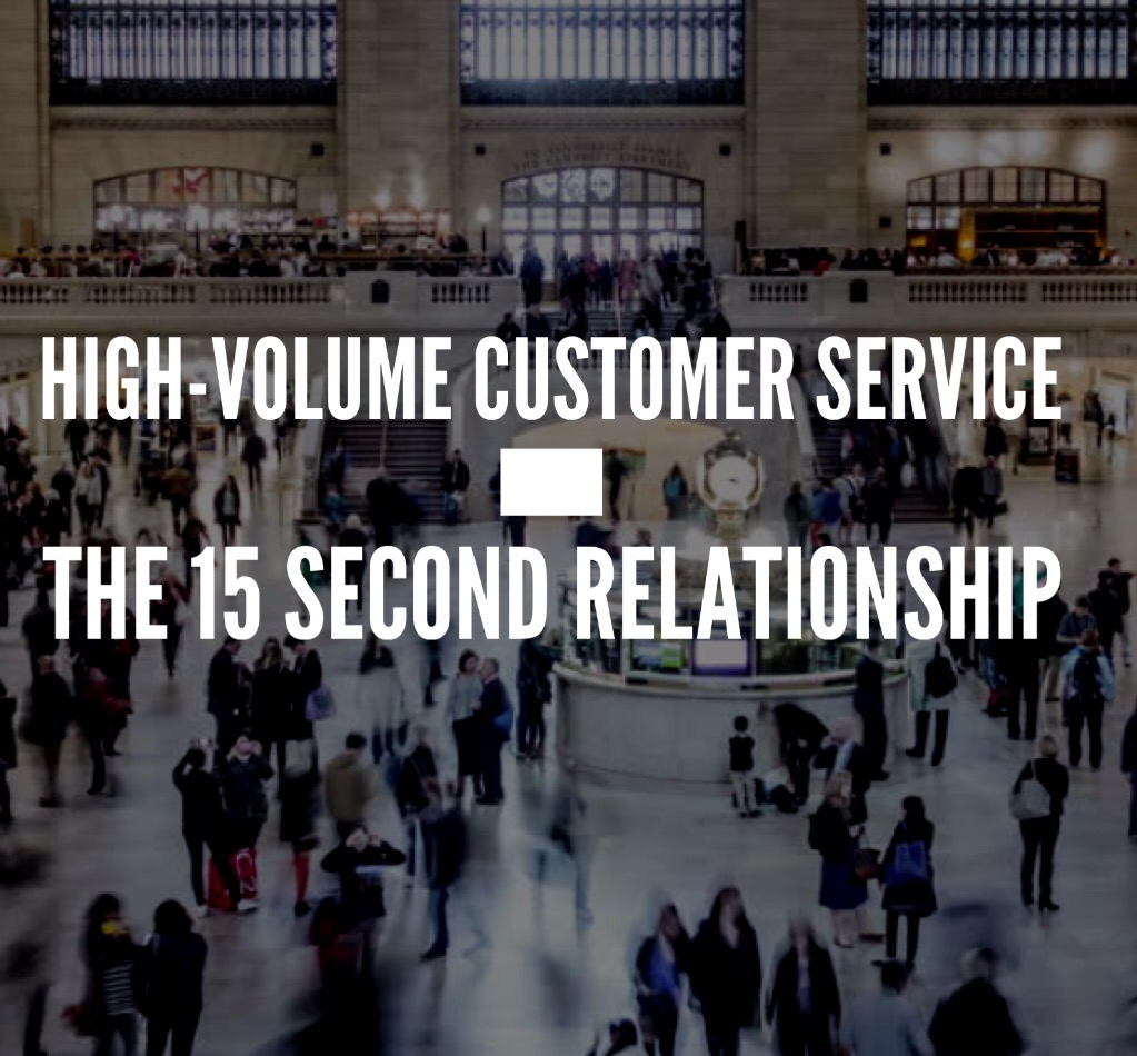 High-volume customer service – The 15 second relationship