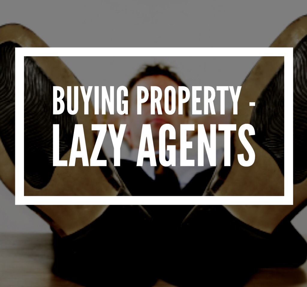 Buying property – Lazy agents
