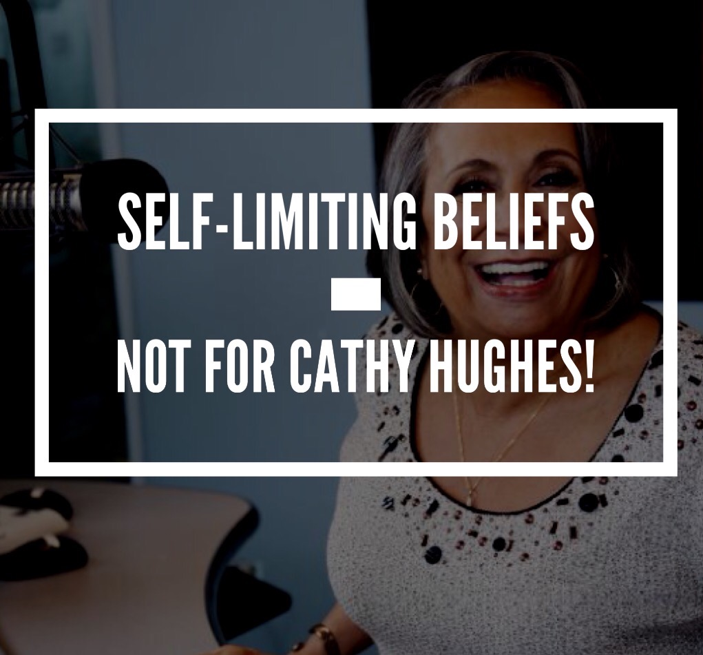 Self-limiting beliefs – Not for Cathy Hughes!