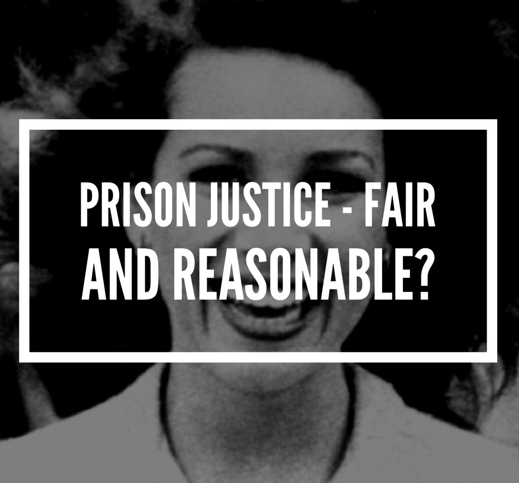 Prison justice – Fair and reasonable?
